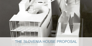The Slovenia House Proposal
